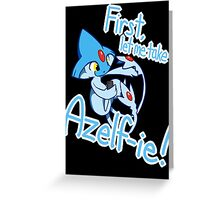 First, Let Me Take Azelf-ie Greeting Card