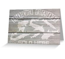 Live Bait Sold Here Greeting Card