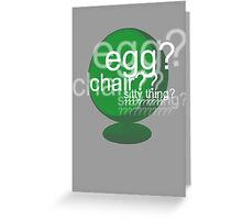 Egg? Chair? Sitty thing? ???????????? - Drunk Deductions Greeting Card