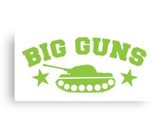 BIG GUNS Canvas Print