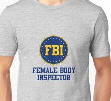 FBI Female Body Inspector Unisex T-Shirt