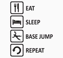 Base Jumping Eat Sleep Base Jump Repeat by movieshirtguy
