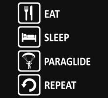 Paragliding Eat Sleep Paraglide Repeat by movieshirtguy