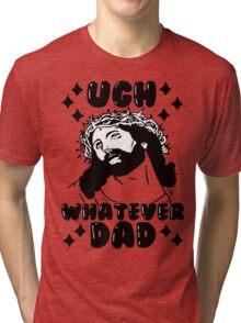 Ugh WHATEVER Dad Tri-blend T-Shirt