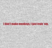 Pee-Wee Herman - I Don't Make Monkeys - Red Font by GoldStone