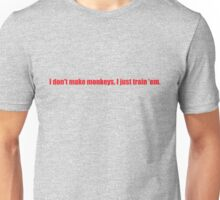 Pee-Wee Herman - I Don't Make Monkeys - Red Font Unisex T-Shirt