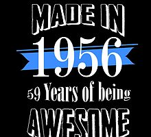 made in 1956 59 years of being awesome by teeshoppy