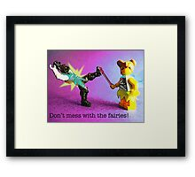 Don't mess with the fairies! Framed Print