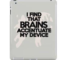 I find that brains accentuate my outfit iPad Case/Skin
