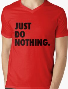 Just Do Nothing Mens V-Neck T-Shirt