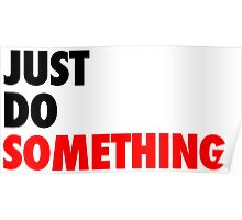 Just Do Something Poster