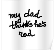 My dad thinks he's rad - KIDS Poster