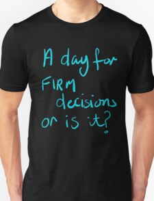 firm decisions Unisex T-Shirt