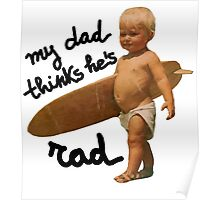 My dad thinks he's rad - Baby surfer Poster