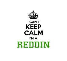 I cant keep calm Im a REDDIN Photographic Print