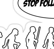 Stop Following Me Sticker