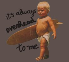 It's always overhead to me - SurferMagazine Baby Kids Clothes
