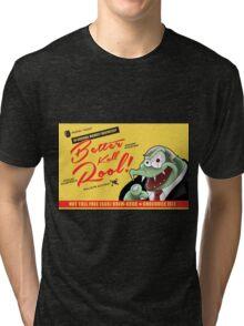 Better Kall Rool Tri-blend T-Shirt