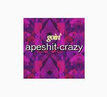 apeshit-crazy Unisex T-Shirt