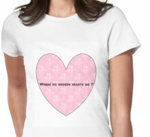 Where do broken hearts go ? 1D Womens Fitted T-Shirt