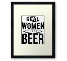 Real women drink beer Framed Print