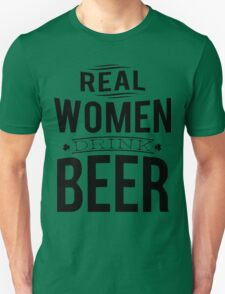 Real women drink beer Unisex T-Shirt