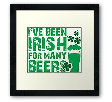 I've been irish for so many beers Framed Print