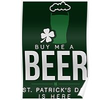 Buy me a beer, St. Patrick's day is here Poster