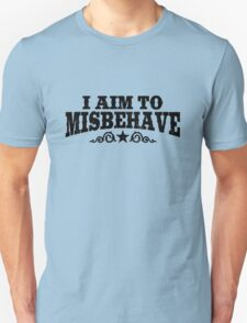 I Aim To Misbehave (Black) T-Shirt