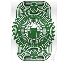 St. Patrick's day drinking team Poster