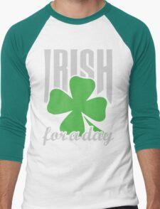 Irish for a day Men's Baseball ¾ T-Shirt