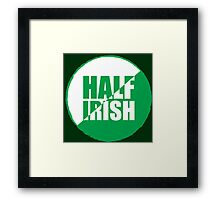 Half Irish Framed Print