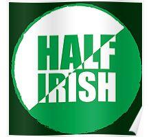 Half Irish Poster