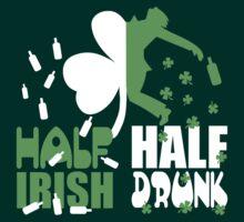 Half irish, half drunk T-Shirt