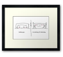 Waking up & realizing it's Saturday / Cat doodle Framed Print
