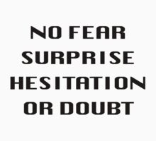 No fear surprise hesitation or doubt by impl3m3nt