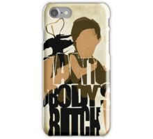 Daryl - I Ain't Nobody's Bitch - The Walking Dead iPhone Case/Skin