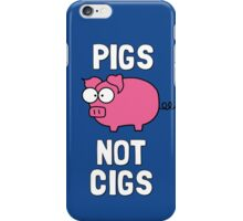 Pigs Not Cigs iPhone Case/Skin