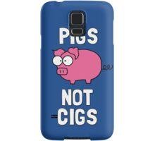 Pigs Not Cigs Samsung Galaxy Case/Skin