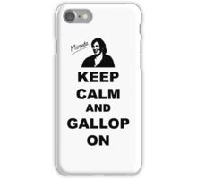 Keep Calm and Gallop On - Miranda Hart [Unofficial] iPhone Case/Skin