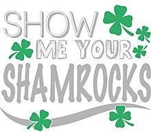 Show me your shamrocks Photographic Print