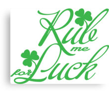 Rub me for luck Canvas Print