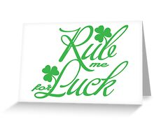 Rub me for luck Greeting Card