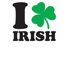 St. Patrick's day: I love Irish Photographic Print