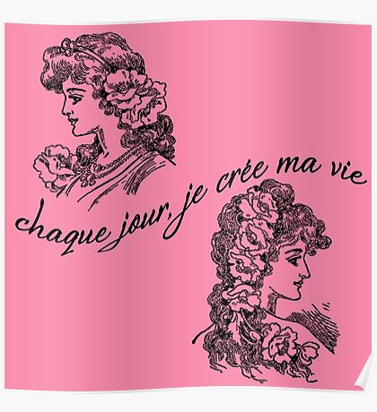 Every day I create my life (in French) Poster