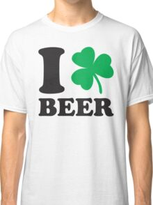 St. Patrick's day: I love Beer Classic T-Shirt