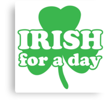St. Patrick's day: Irish for a day Canvas Print