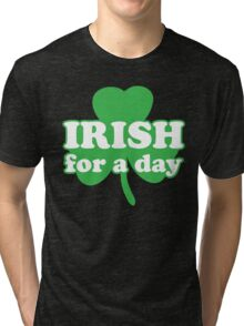 St. Patrick's day: Irish for a day Tri-blend T-Shirt