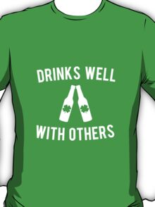 Drinks Well With Others St Patricks Day T-Shirt