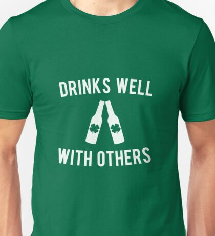 Drinks Well With Others St Patricks Day Unisex T-Shirt